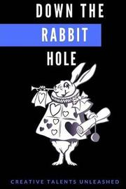 Down the Rabbit Hole by Tracy Seiden