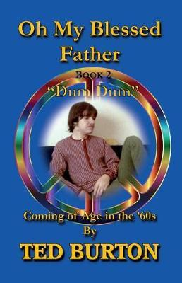 Oh My Blessed Father - Book 2 Dum Dum by Ted Burton image