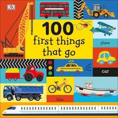 100 First Things That Go by DK