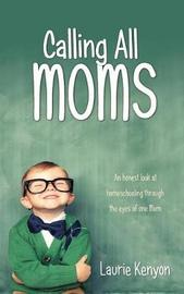 Calling All Moms by Laurie Kenyon image
