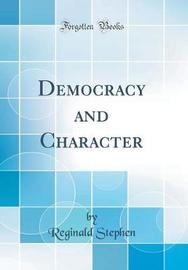 Democracy and Character (Classic Reprint) by Reginald Stephen image