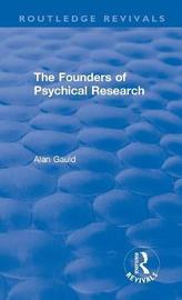 The Founders of Psychical Research by Alan Gauld