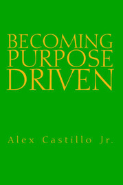 Becoming Purpose Driven by Alex Jr. Castillo image