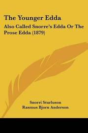 The Younger Edda: Also Called Snorre's Edda or the Prose Edda (1879) by Rasmus Bjorn Anderson