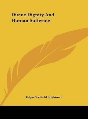 Divine Dignity and Human Suffering by Edgar Sheffield Brightman image