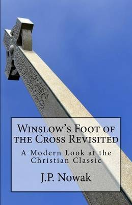 Winslow's Foot of the Cross Revisited by J P Nowak