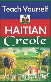 Teach Yourself Haitian Creole by Dr Yeral E Ogando