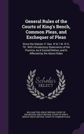 General Rules of the Courts of King's Bench, Common Pleas, and Exchequer of Pleas by William Tidd