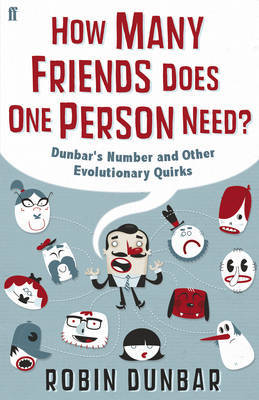How Many Friends Does One Person Need?: Dunbar's Number and Other Evolutionary Quirks by Robin Dunbar image