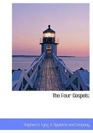 The Four Gospels; by Stephen Higginson Tyng