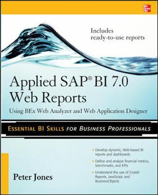 Applied SAP BI 7.0 Web Reports: Using BEx Web Analyzer and Web Application Designer by Peter Jones image