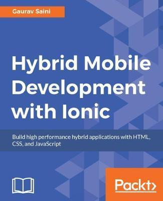 Hybrid Mobile Development with Ionic by Gaurav Saini