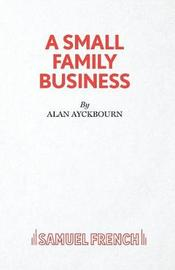 A Small Family Business by Alan Ayckbourn image