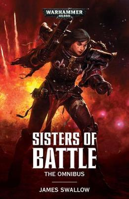 Sisters of Battle: The Omnibus by James Swallow