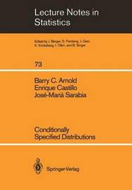 Conditionally Specified Distributions by Barry C Arnold