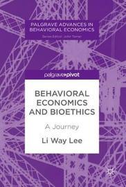 Behavioral Economics and Bioethics by Li Way Lee