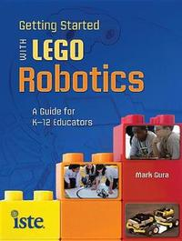 Getting Started with LEGO Robots by Mark Gura