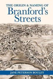The Origin and Naming of Branford's Streets by Jane P Bouley image