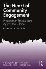 The Heart of Community Engagement by Patricia A Wilson