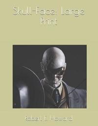 Skull-Face by Robert , E. Howard