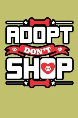 Adopt Don'T shop by Books by 3am Shopper