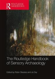 The Routledge Handbook of Sensory Archaeology