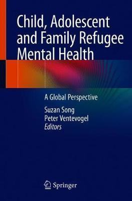 Child, Adolescent and Family Refugee Mental Health