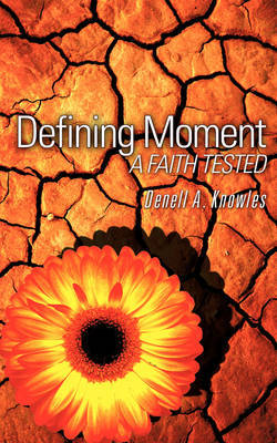 Defining Moment by Denell A. Knowles image