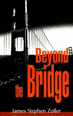 Beyond the Bridge by James Stephen Zoller image