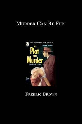Murder Can Be Fun by Fredric Brown image