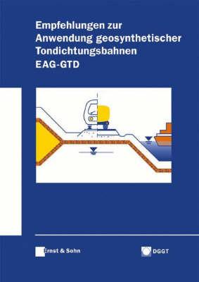 Empfehlungen fur die Anwendung von Geosynthetischen Tondichtungsbahnen: EAG-GTD