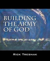 Building the Army of God by Rick Tresnak image
