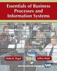 Essentials of Business Processes and Information Systems by Simha R Magal
