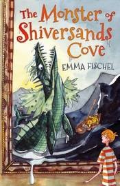 The Monster of Shiversands Cove by Emma Fischel
