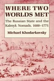 Where Two Worlds Met by Michael Khodarkovsky