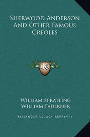Sherwood Anderson and Other Famous Creoles by William Faulkner