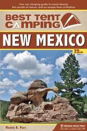 Best Tent Camping: New Mexico by Monte Parr