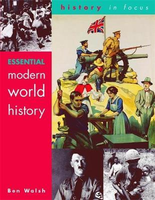 Essential Modern World History Students' Book by Ben Walsh