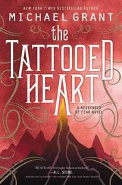 The Tattooed Heart: A Messenger of Fear Novel by Michael Grant