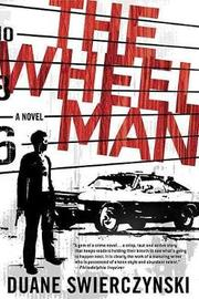 The Wheelman by Duane Swierczynski