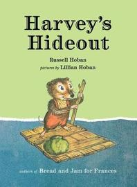 Harvey's Hideout by Russell Hoban