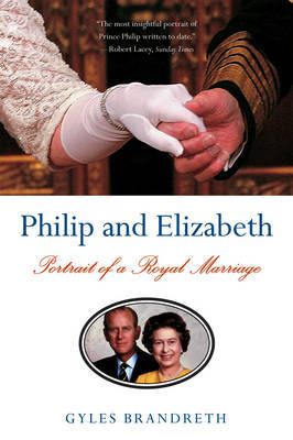 Philip and Elizabeth by Gyles Brandreth