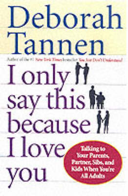 I Only Say This Because I Love by Deborah Tannen image