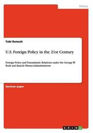 U.S. Foreign Policy in the 21st Century by Tobi Remsch