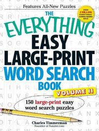 The Everything Easy Large-Print Word Search Book, Volume II by Charles Timmerman
