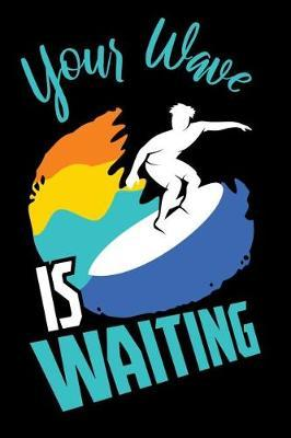 Your Wave is Waiting by Beach Publishing