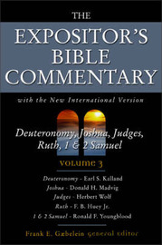 The Expositor's Bible Commentary: With the New International Version: v. 3: Deuteronomy, Joshua, Judges, Ruth, 1 and 2 Samuel by Frank E. Gaebelein image