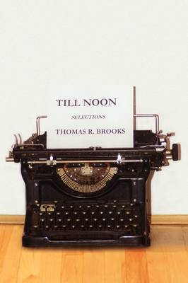 Till Noon by Thomas R. Brooks