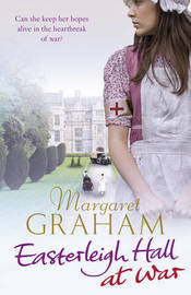 Easterleigh Hall at War by Margaret Graham