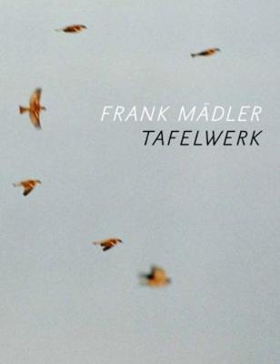 Frank Madler - Tafelwerk by Agnes Matthias